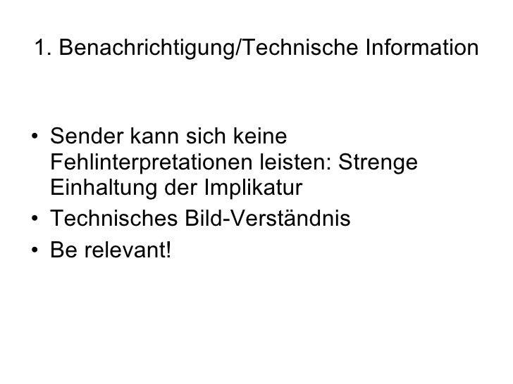 1. Benachrichtigung/Technische Information <ul><li>Sender kann sich keine Fehlinterpretationen leisten: Strenge Einhaltung...