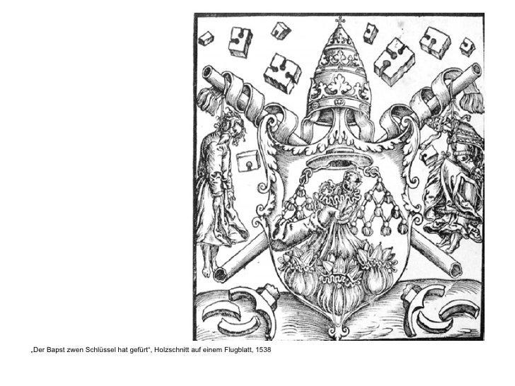 """<ul><li>"""" Der Bapst zwen Schlüssel hat gefürt"""", Holzschnitt auf einem Flugblatt, 1538 </li></ul>"""