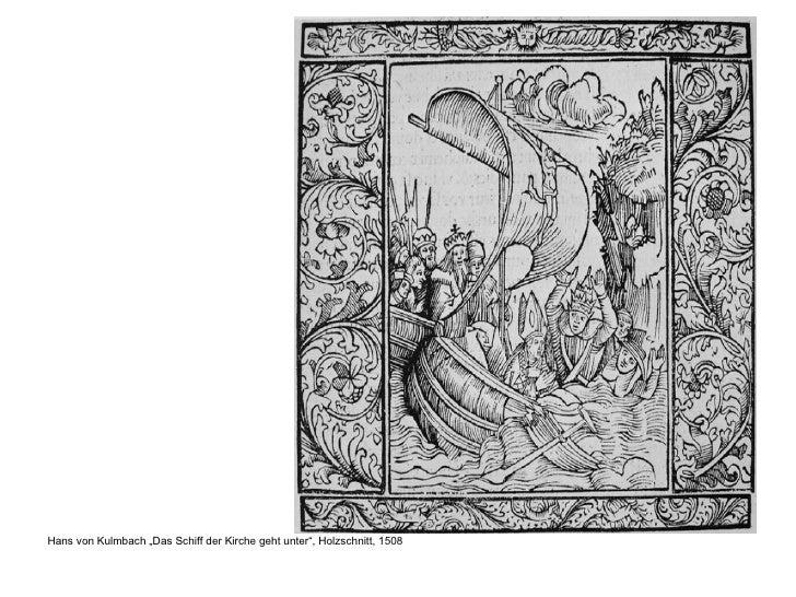 """<ul><li>Hans von Kulmbach """"Das Schiff der Kirche geht unter"""", Holzschnitt, 1508 </li></ul>"""
