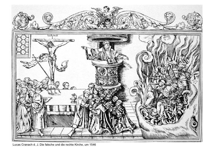 <ul><li>Lucas Cranach d. J.Die falsche und die rechte Kirche, um 1546 </li></ul>