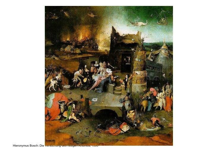 <ul><li>Hieronymus Bosch: Die Versuchung des heiligen Antonius, 1500 </li></ul>