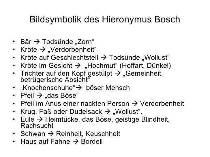 "Bildsymbolik des Hieronymus Bosch <ul><li>Bär    Todsünde ""Zorn""  </li></ul><ul><li>Kröte    ""Verdorbenheit"" </li></ul><..."