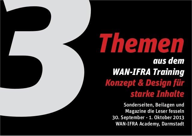 3 aus dem WAN-IFRA Training Konzept & Design für starke Inhalte Sonderseiten, Beilagen und Magazine die Leser fesseln 30. ...