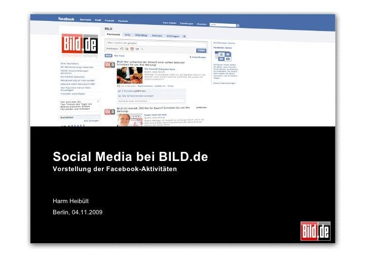 Social Media bei BILD.de Vorstellung der Facebook-Aktivitäten    Harm Heibült Berlin, 04.11.2009