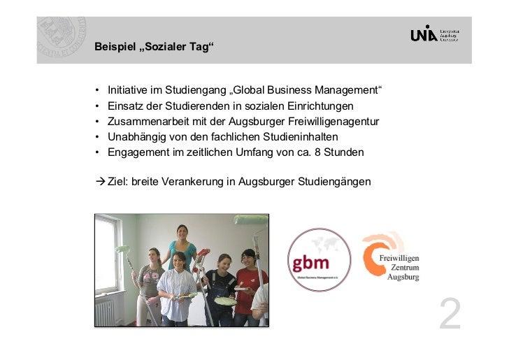 """Beispiel """"Sozialer Tag""""•   Initiative im Studiengang """"Global Business Management""""•   Einsatz der Studierenden in soziale..."""