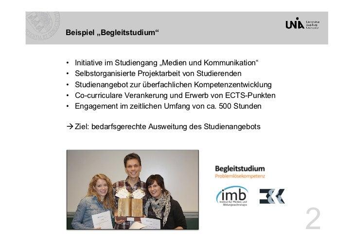 """Beispiel """"Begleitstudium""""•   Initiative im Studiengang """"Medien und Kommunikation""""•   Selbstorganisierte Projektarbeit vo..."""