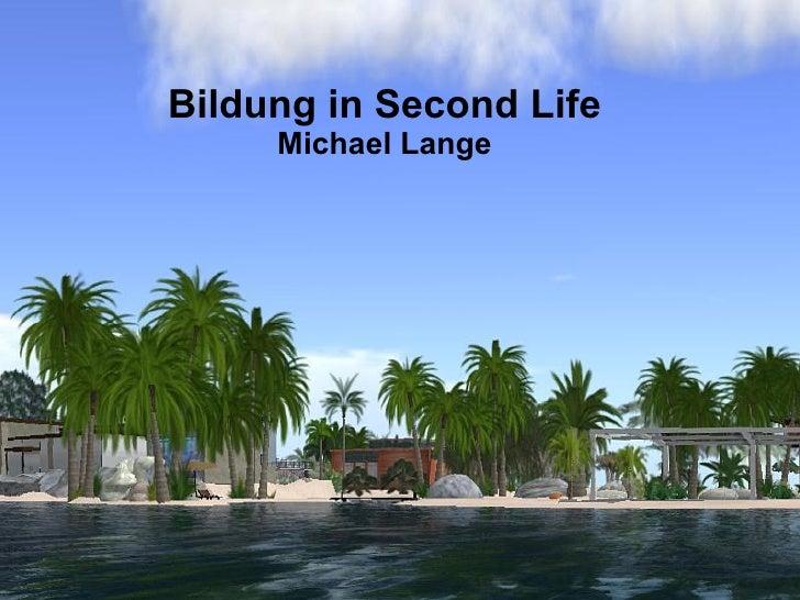 Bildung in Second Life      Michael Lange