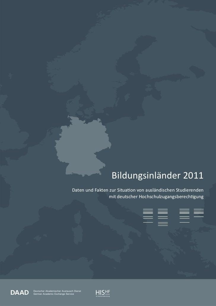 Bildungsinländer 2011Daten und Fakten zur Situa on von ausländischen Studierenden                mit deutscher Hochschulzu...
