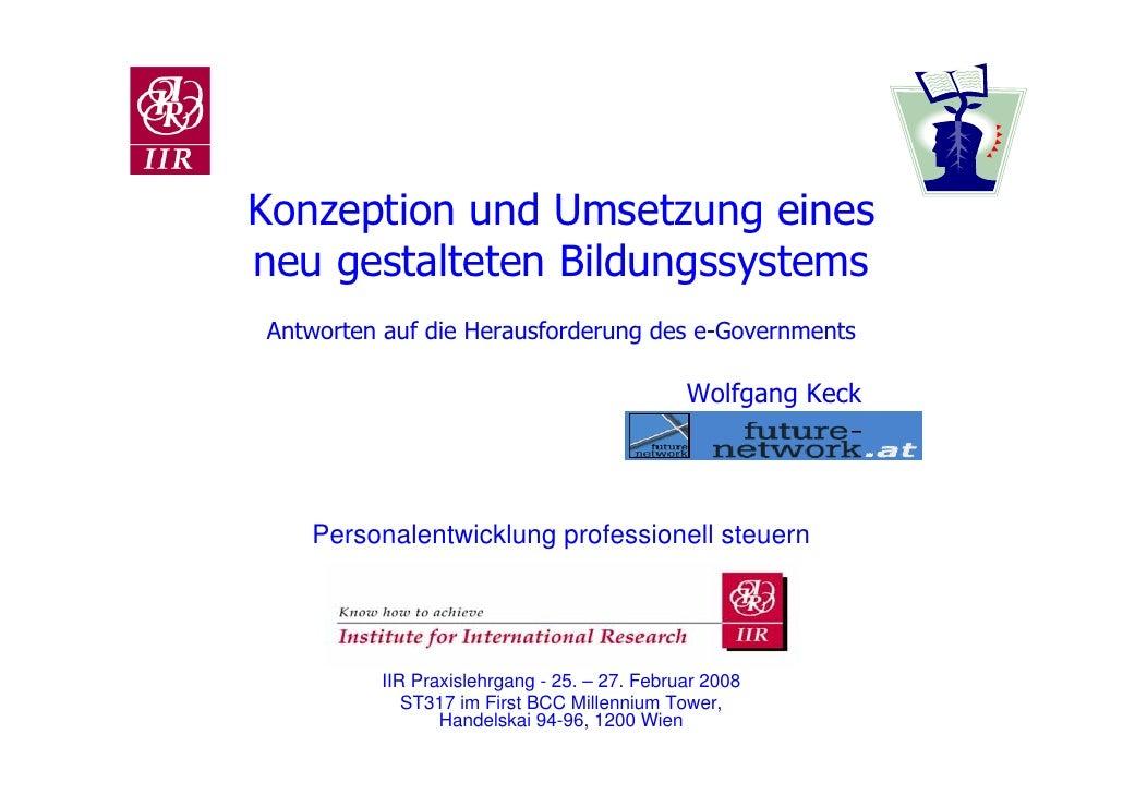 Konzeption und Umsetzung einesneu gestalteten BildungssystemsAntworten auf die Herausforderung des e-Governments          ...