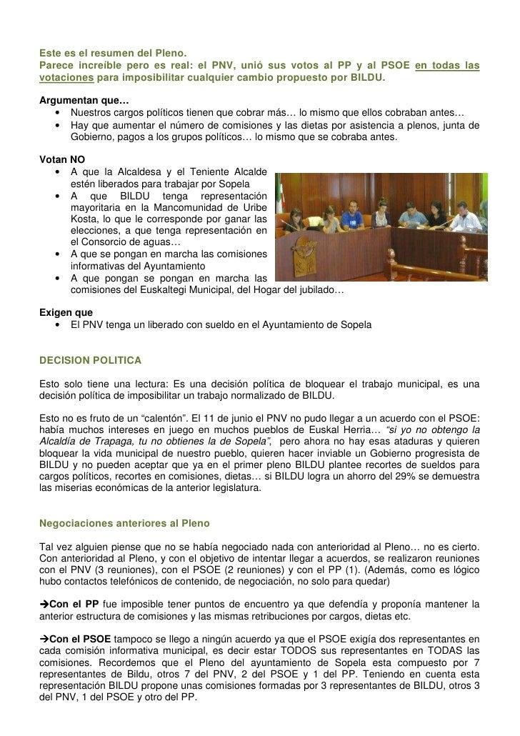 Este es el resumen del Pleno.Parece increíble pero es real: el PNV, unió sus votos al PP y al PSOE en todas lasvotaciones ...