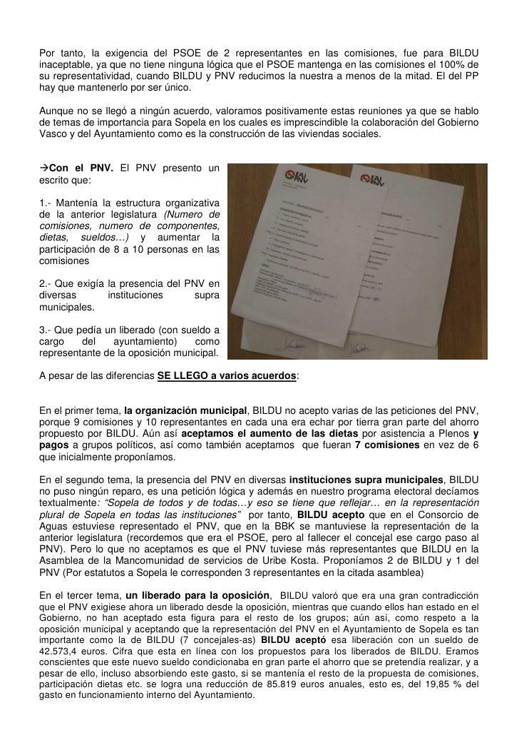 Por tanto, la exigencia del PSOE de 2 representantes en las comisiones, fue para BILDUinaceptable, ya que no tiene ninguna...