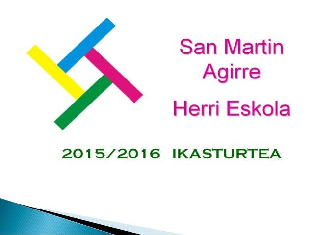 San Martin Agirre es la Escuela Pública que imparte Educación Infantil y Primaria en Bergara