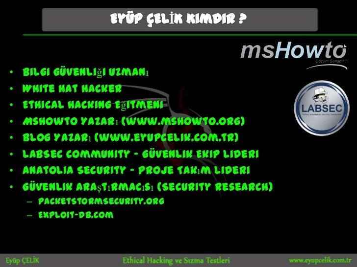 •   Bilgi Güvenliği Uzmanı•   White Hat Hacker•   Ethical Hacking Eğitmeni•   Mshowto Yazarı (www.mshowto.org)•   Blog Yaz...