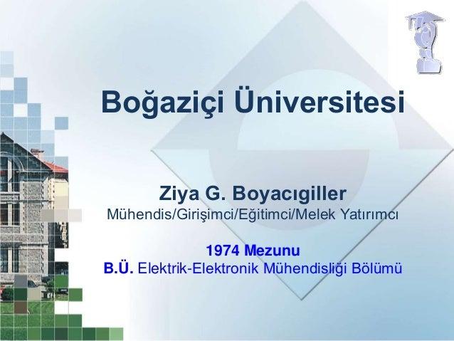 Bilgi ve muhendislik, Bogazici Universitesi, Muhendislik, temmuz 2012,Ziya Boyacigiller Slide 2