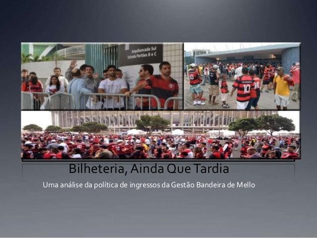 Bilheteria,Ainda QueTardia Uma análise da política de ingressos da Gestão Bandeira de Mello