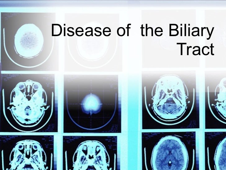 Disease of  the Biliary Tract