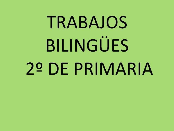 TRABAJOS  BILINGÜES2º DE PRIMARIA