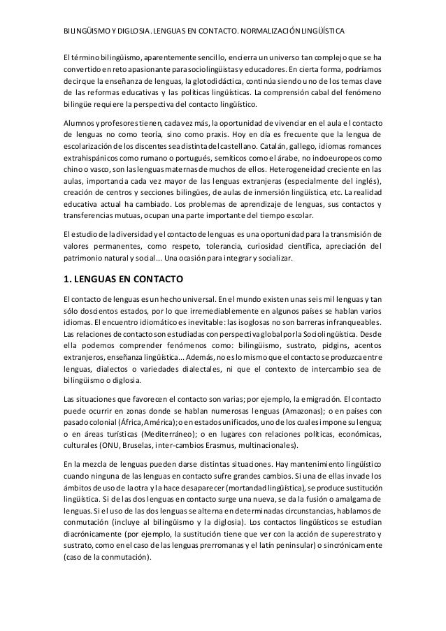 BILINGÜISMO Y DIGLOSIA. LENGUAS EN CONTACTO. NORMALIZACIÓN LINGÜÍSTICA  El término bilingüismo, aparentemente sencillo, en...