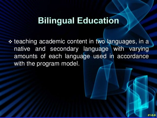 effects of bilingual education in the philippines Capiz state university, tapaz, capiz, philippines accepted 25 may april   bilingual education is defined operationally as the separate use of.