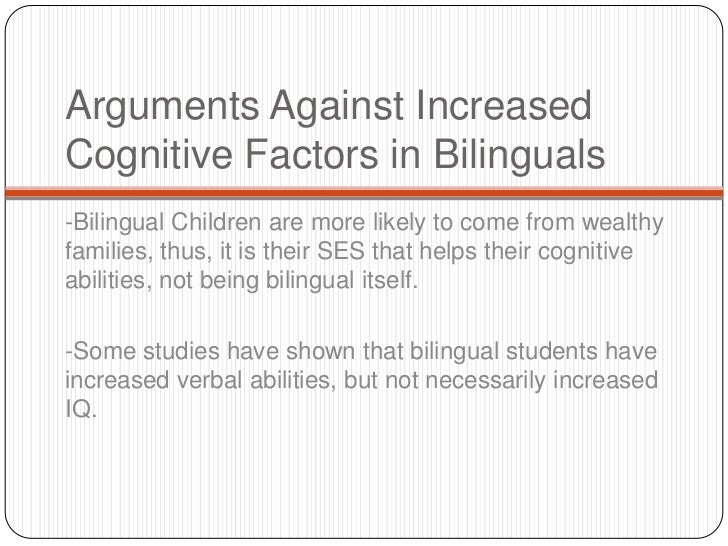bilingualism and cognitive ability The present experiments explored various measures of english and spanish language ability and compared monolingual and bilingual subjects on tests of cognitive skill.