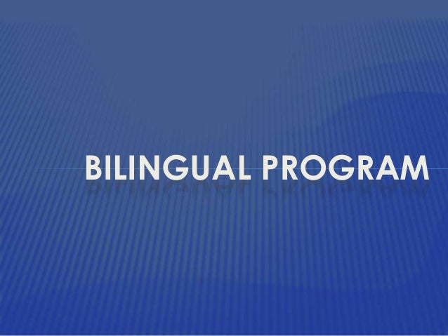 BILINGUAL PROGRAM