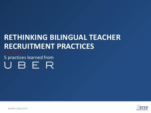 RETHINKING BILINGUAL TEACHER RECRUITMENT PRACTICES 5 practices learned from