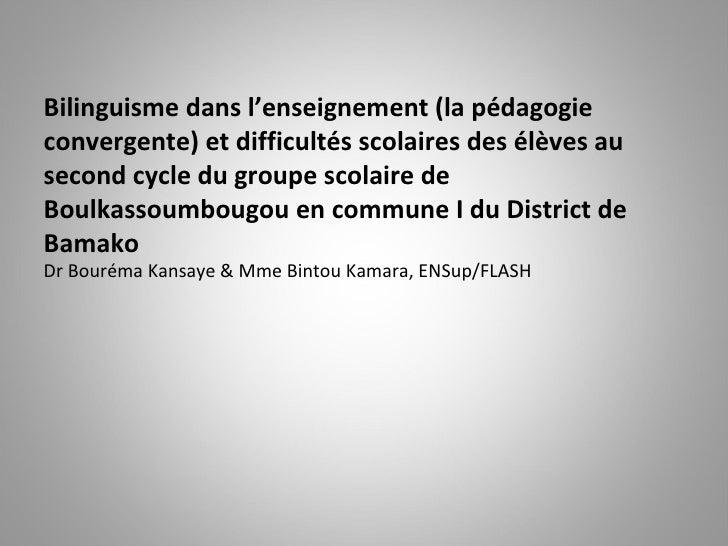 Bilinguisme dans l'enseignement (la pédagogie convergente) et difficultés scolaires des élèves au second cycle du groupe s...