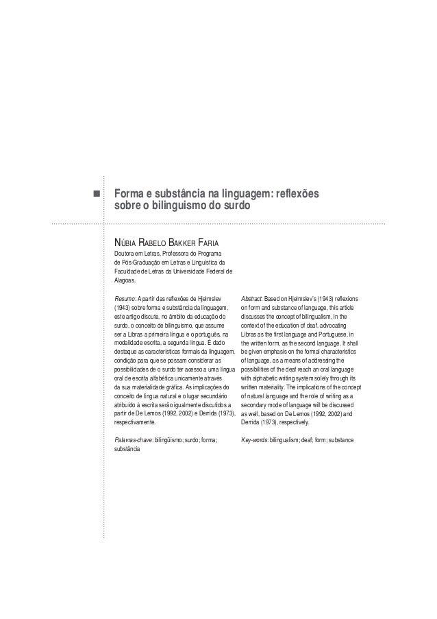 Forma e substância na linguagem: reflexões sobre o bilinguismo do surdo NÚBIA RABELO BAKKER FARIA Doutora em Letras, Profe...