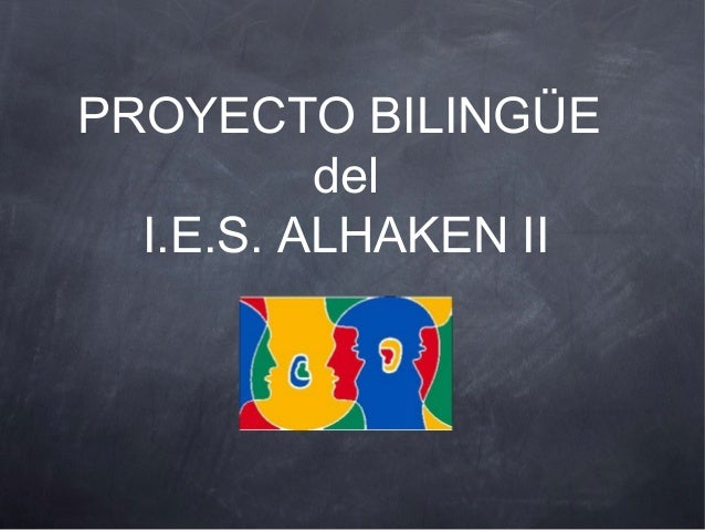 PROYECTO BILINGÜE del I.E.S. ALHAKEN II