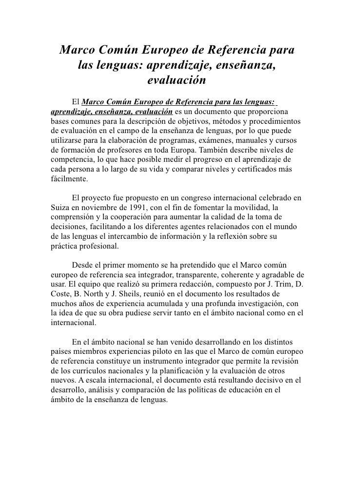 Marco Común Europeo de Referencia para     las lenguas: aprendizaje, enseñanza,                  evaluación        El Marc...