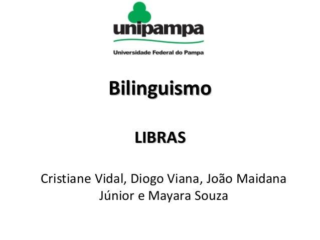 Bilinguismo LIBRAS Cristiane Vidal, Diogo Viana, João Maidana Júnior e Mayara Souza