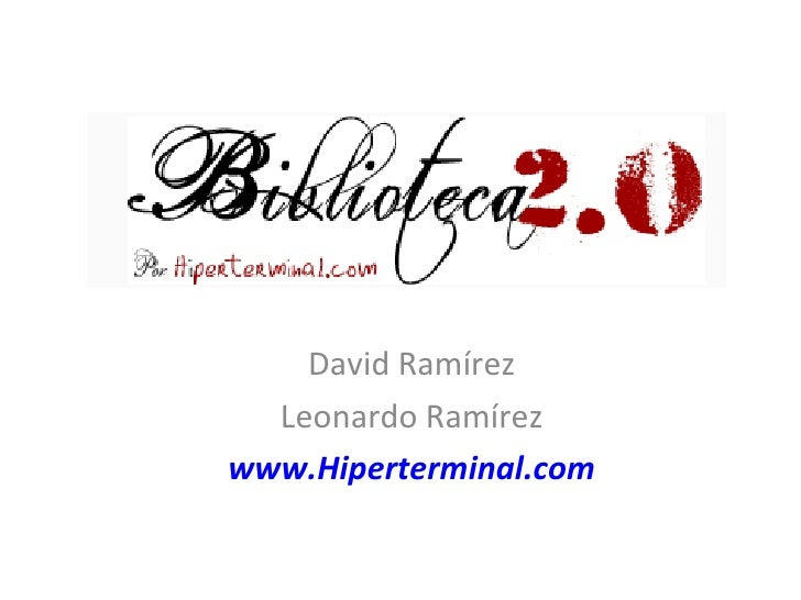 David Ramírez Leonardo Ramírez www.Hiperterminal.com