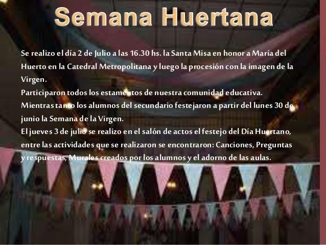Se realizo el día 2 de Julio a las 16.30 hs. la Santa Misa en honora María del Huertoen la Catedral Metropolitana y luegol...