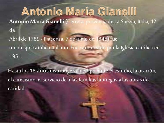 Antonio María Gianelli(Cerreta, provincia de La Spezia, Italia, 12 de Abril de1789 - Piacenza,7 de juniode1846) fue unobis...