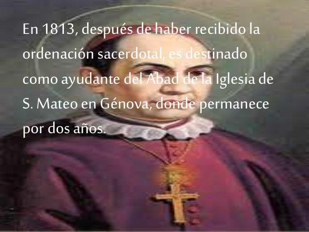 En 1813, después de haber recibidola ordenación sacerdotal, es destinado como ayudante del Abad de la Iglesia de S. Mateo ...