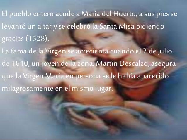 El puebloentero acude aMaría del Huerto, a sus pies se levantó unaltar y se celebróla Santa Misa pidiendo gracias (1528). ...