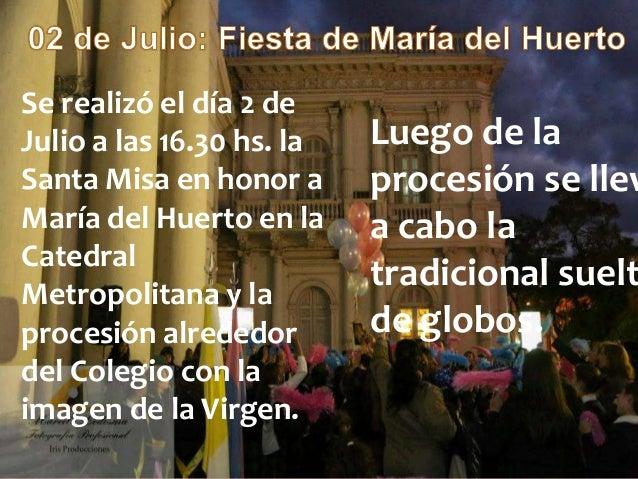 Se realizó el día 2 de Julio a las 16.30 hs. la Santa Misa en honor a María del Huerto en la Catedral Metropolitana y la p...