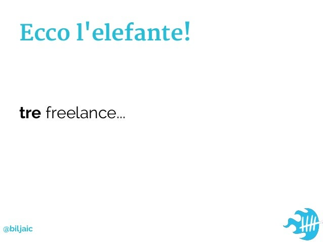 Ecco lelefante!tre freelance...@biljaic