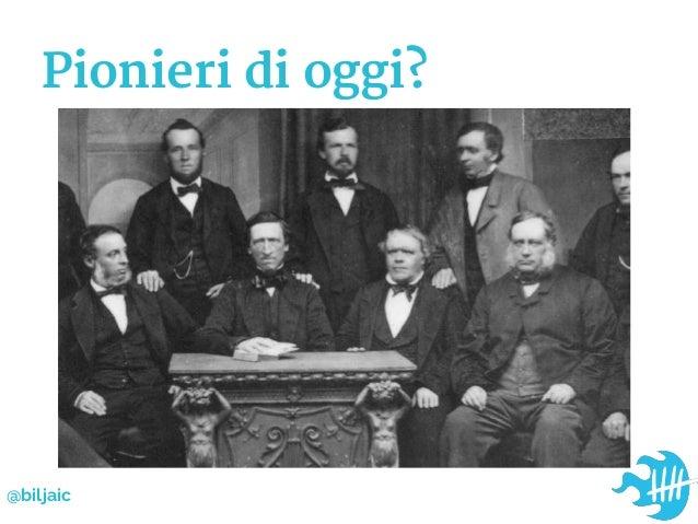 Pionieri di oggi?@biljaic
