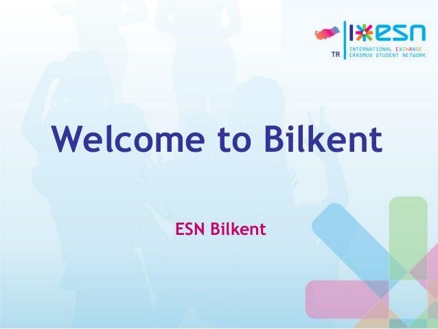 Welcome to Bilkent ESN Bilkent