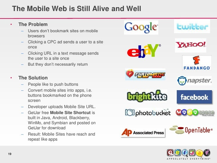 The Mobile Web is Still Alive and Well   •    The Problem        –   Users don't bookmark sites on mobile            brows...