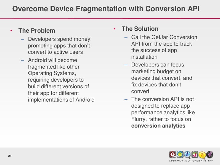 Overcome Device Fragmentation with Conversion API   •    The Problem                      •   The Solution        – Develo...