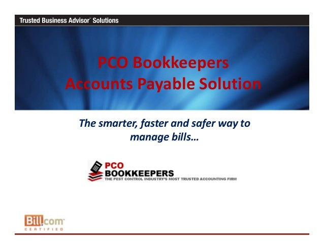 PCO Bookkeepers Accounts Payable Solution The smarter, faster and safer way to  manage bills…