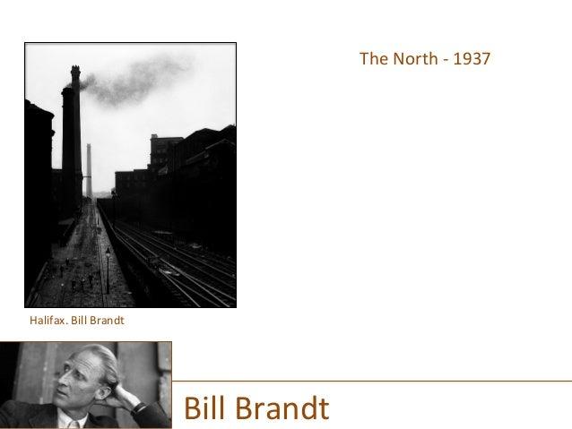 The  North  -‐  1937      Bill  Brandt   Halifax.  Bill  Brandt