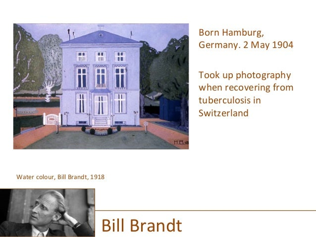 Born  Hamburg,   Germany.  2  May  1904      Took  up  photography   when  recovering  from   tu...
