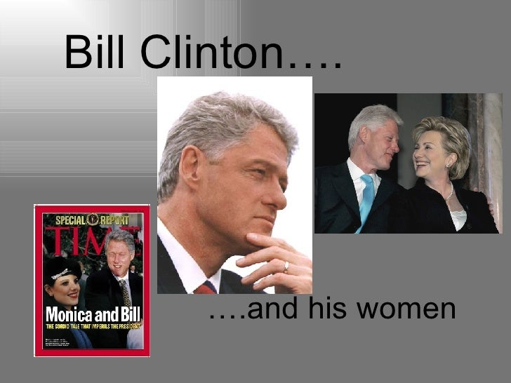 Bill Clinton…. … .and his women