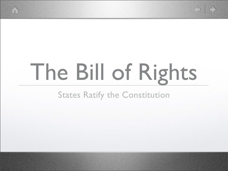 The Bill of Rights   States Ratify the Constitution