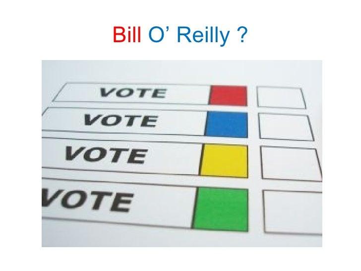 Bill  O' Reilly ?