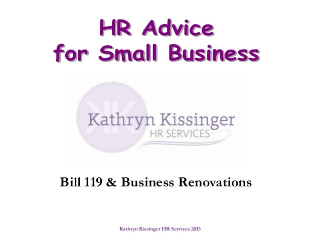 Kathryn Kissinger HR Services 2013Bill 119 & Business Renovations