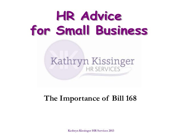 Kathryn Kissinger HR Services 2013The Importance of Bill 168